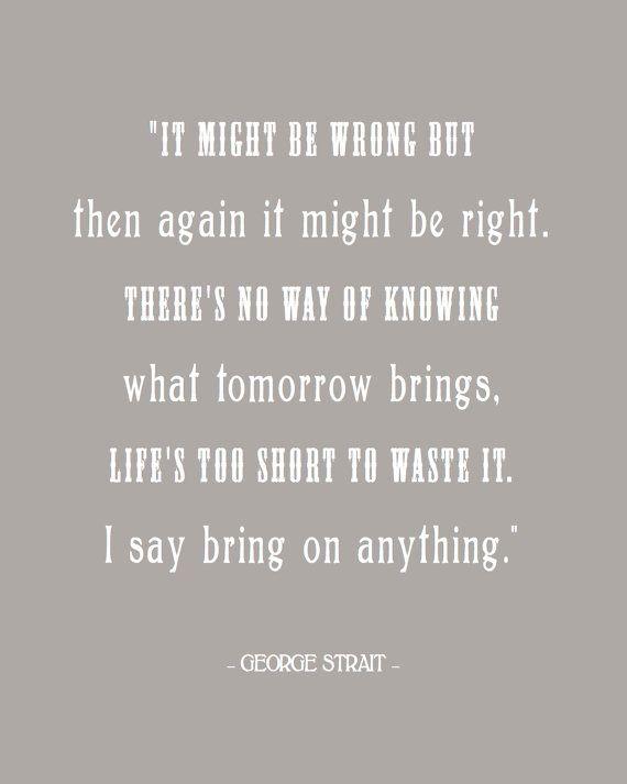 George Strait Love Quotes : george, strait, quotes, George, Strait, Quotes, Ideas, Strait,, Quotes,, Country, Lyrics