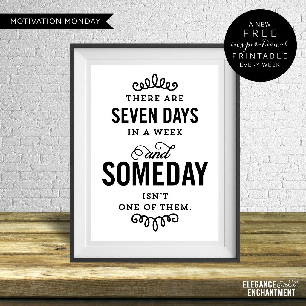 Working 7 Days A Week Quotes: Free Weekly Printable