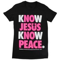 Know Jesus Know Peace T Shirt Pink