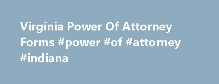 Virginia Power Of Attorney Forms #power #of #attorney #indiana - general power of attorney forms
