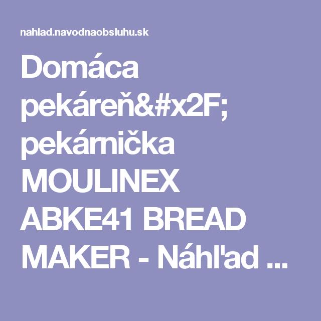 Domáca pekáreň/ pekárnička MOULINEX ABKE41 BREAD MAKER - Náhľad návodu na použitie zadarmo   Strana: 1