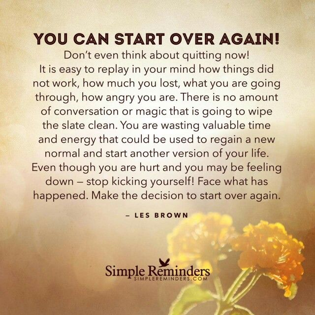 Starting Over Quotes: You Can Start Over...again.