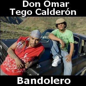 Don Omar Bandolero Ft Tego Calderon Calderón Canciones Letras Y Acordes