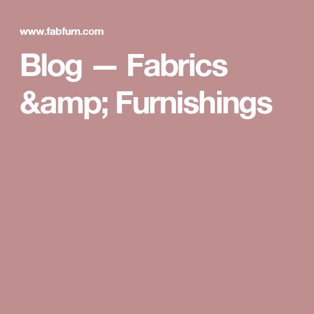 Blog — Fabrics & Furnishings