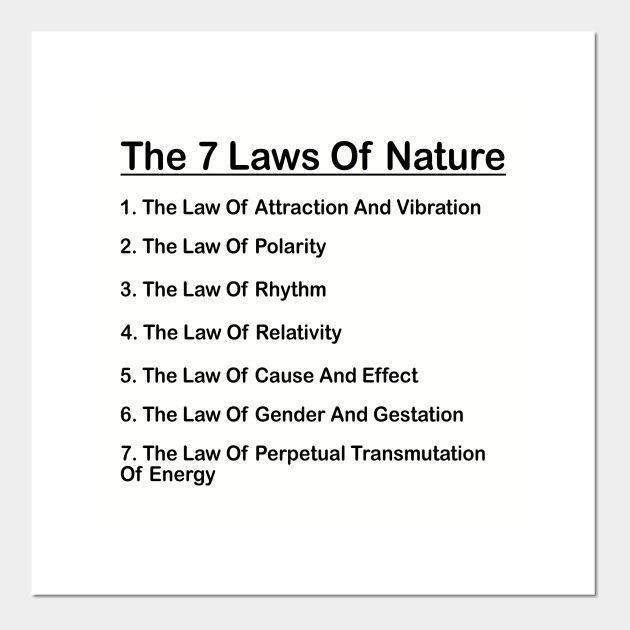 Laws Of Nature List Universal Natural Laws Laws Of Nature Posters And Art Prints Teepublic Nature Posters Best Christmas Gifts Free Thinker
