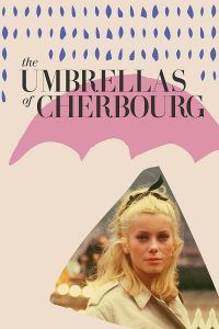 """Poster for the movie """"The Umbrellas of Cherbourg"""""""