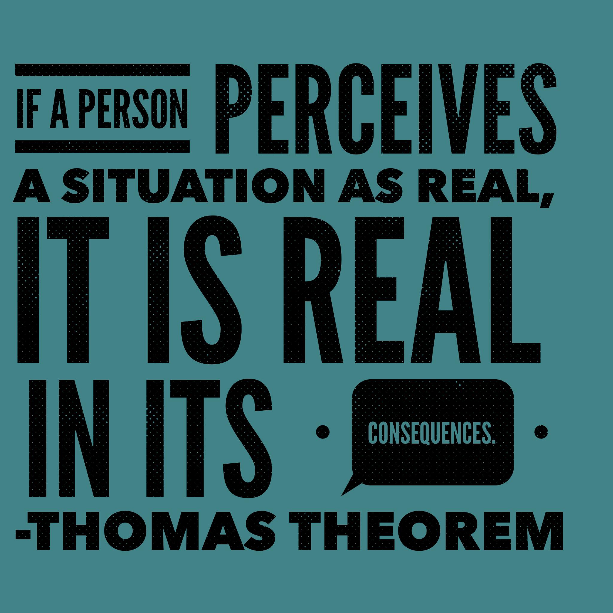 The Thomas theorem. Perception becomes reality. | Interesting ...