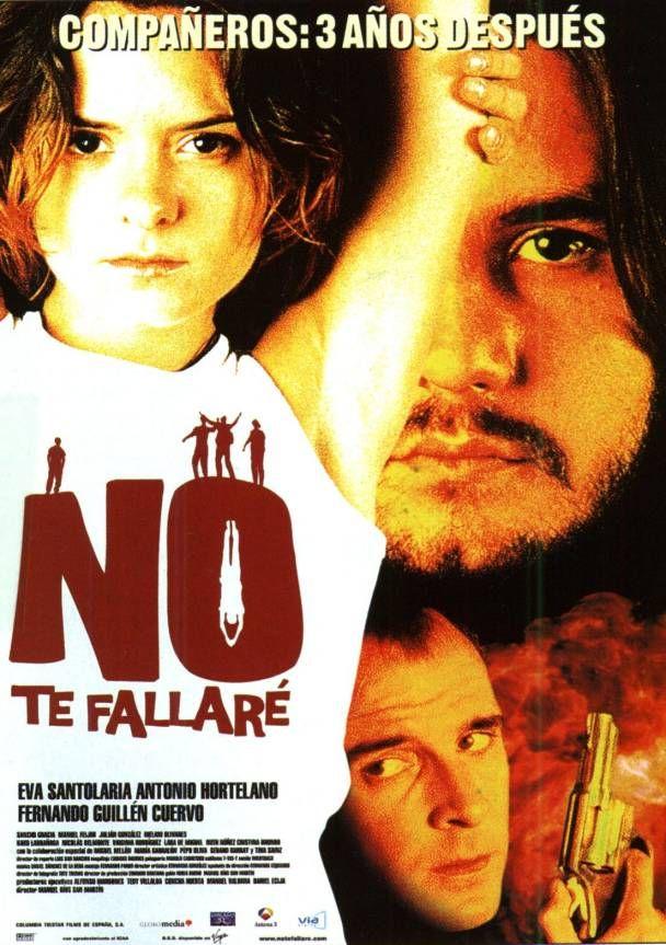 No Te Fallare Atresmedia Cine Dirigida Por Manuel Rios San Martin Estreno En 2001 Movie Posters Poster Fictional Characters