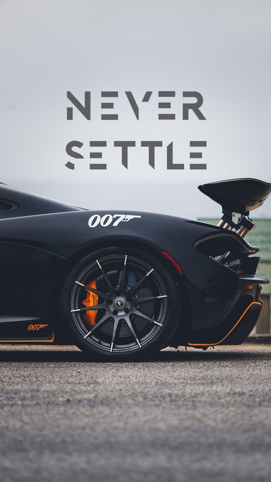 Never Settle Car Wallpaper Car Wallpapers Sports Car Wallpaper Never Settle Wallpapers