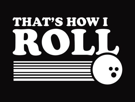 19371431 FUNNY BOWLING TShirt Thats How I Roll T-Shirt Bowling League Mens ...