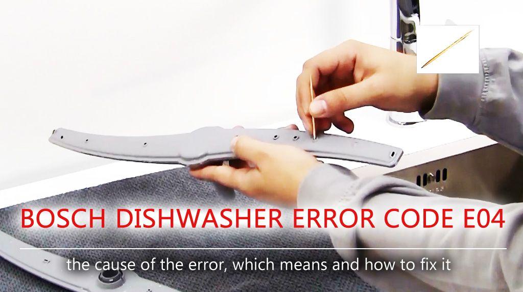 Bosch Dishwasher Error Code E04 What To Do If The Bosch Dishwasher Shows The E04 Error Code On A Display This Error Indic Bosch Dishwashers Bosch Dishwasher