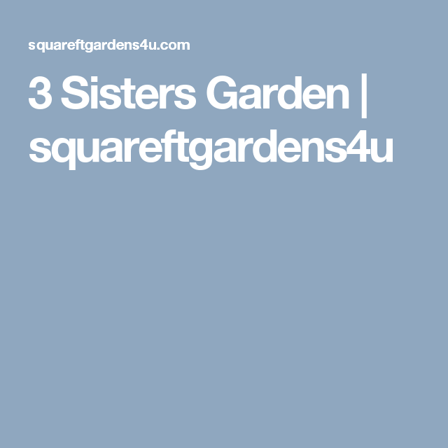 3 Sisters Garden   squareftgardens4u