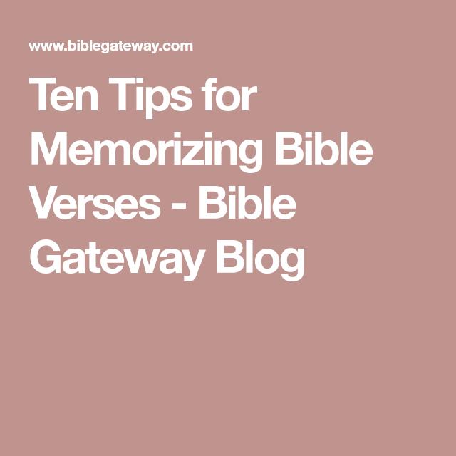 Ten Tips for Memorizing Bible Verses   Bible Gateway Blog