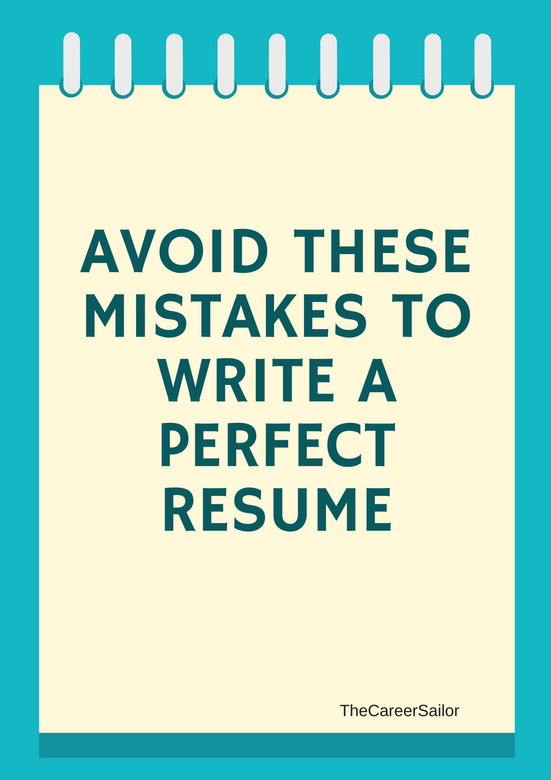 Mistakes To Avoid While Writing Resume The Career Sailor Resume Examples Resume Writing Tips Professional Resume Examples