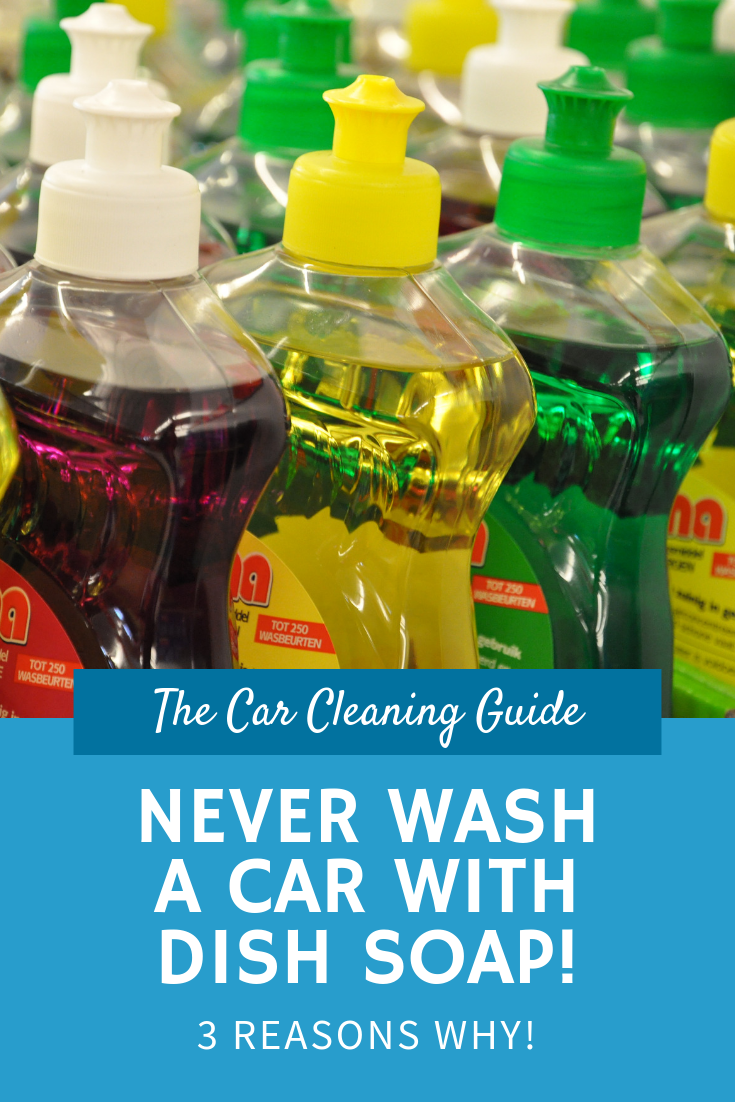 Why You Should Never Use Dish Soap On A Car Car Cleaning Guide Homemade Car Wash Soap Car Wash Soap Car Soap