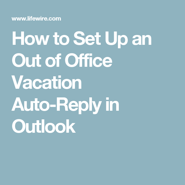How To Set An Out Of Office Automatic Reply In Outlook Office Outlook Outlook 2019