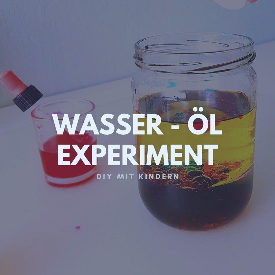 selber machen: Wasser Öl Experiment für Kinder Wasser öl Kinder ExperimentWasser öl Kinder Experiment