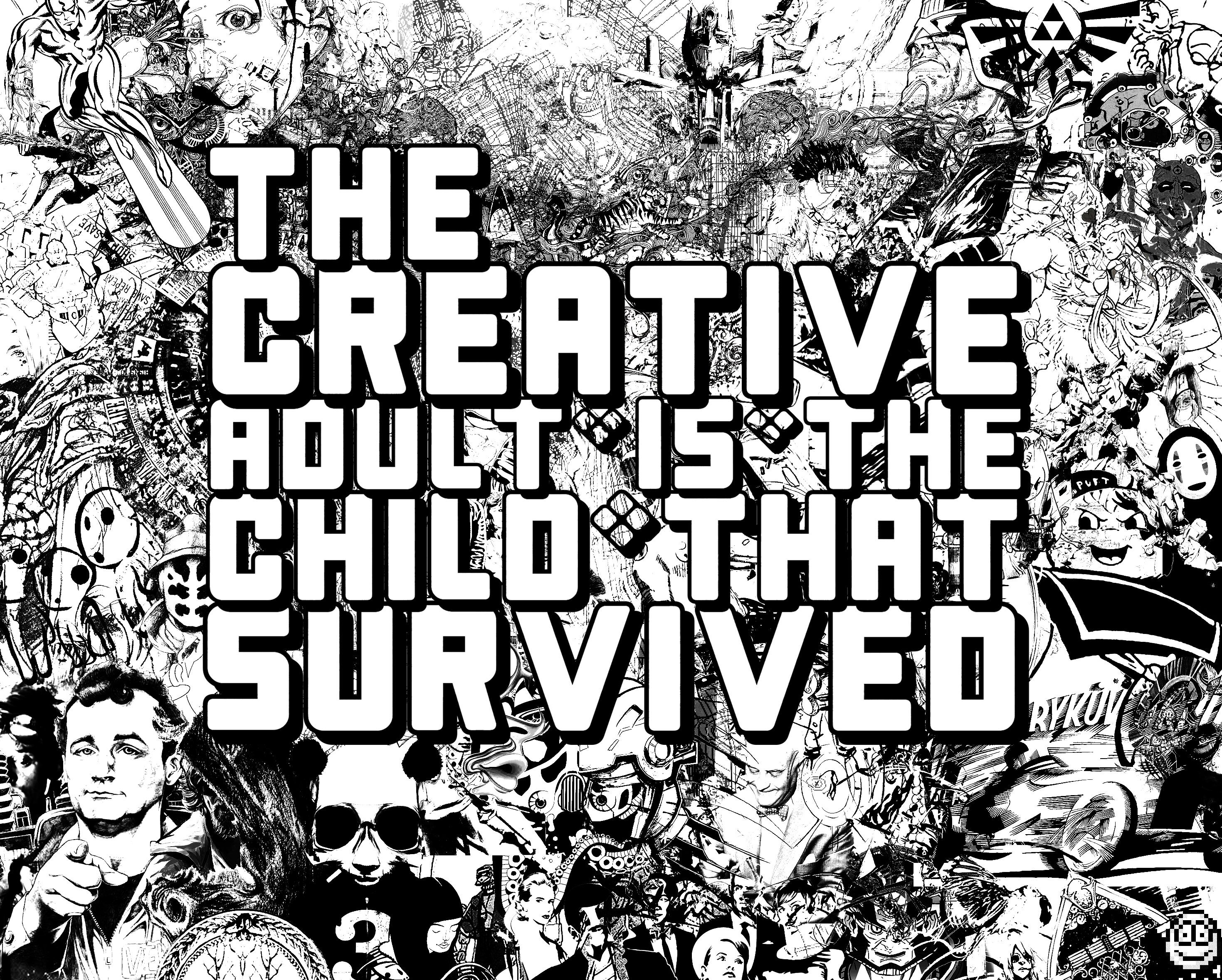 The Creative Adult is the Child that survived by Jamie Stinson #typography #illustration #graphicdesign