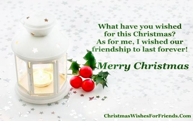 Merry christmas wishes for friends friendship cannot be for Merry christmas wishes for friends