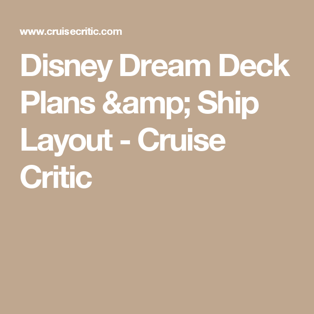 Disney Dream Deck Plans & Ship Layout - Cruise Critic | Disney ... on