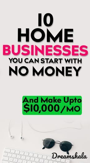 10 Best Ways To Start A Business With No Money