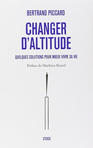 Changer d'altitude de Bertrand Piccard http://www.amazon.fr/dp/2234077257/ref=cm_sw_r_pi_dp_y-2Cub0D5NM8Y