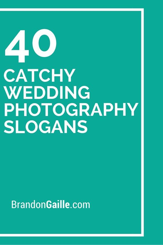 Wedding Photography Business Names: 101 Catchy Wedding Photography Slogans