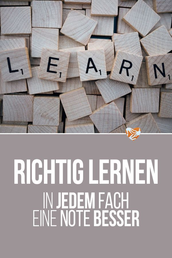 Richtig lernen lernen: In jedem Fach eine Note besser ...