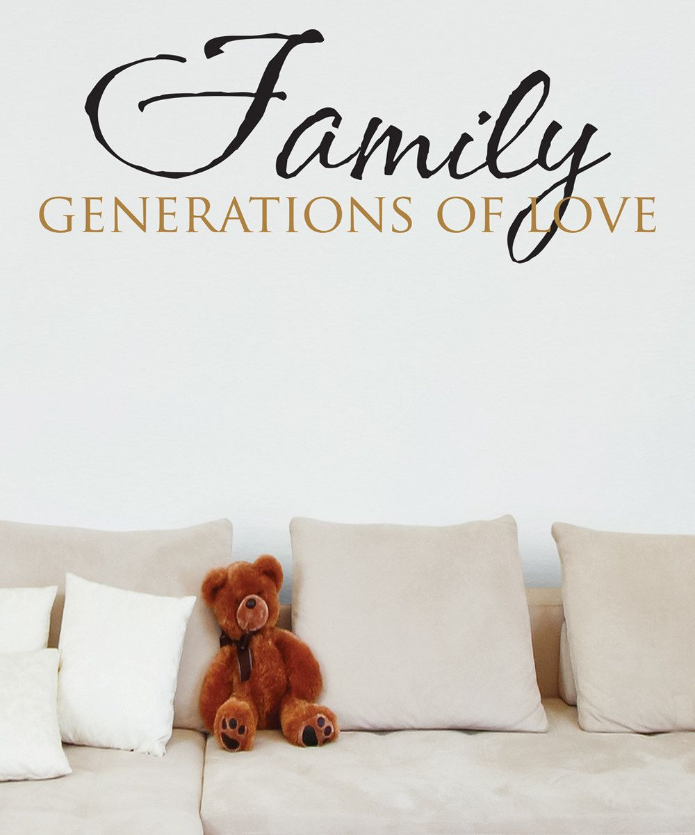 Love Wall Quotes Look At This 'family Generations Of Love' Wall Quotes™ Decal On
