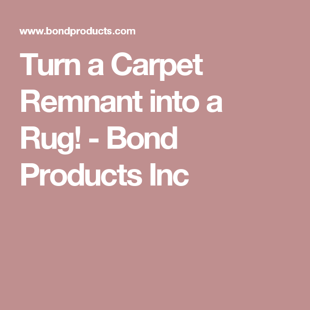 Turn A Carpet Remnant Into A Rug