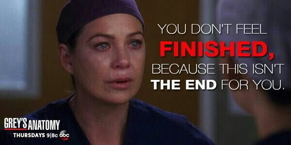 You Don T Feel Finished Because This Isn T The End For You