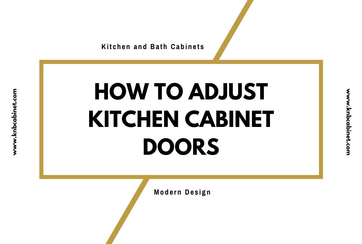 How To Adjust Kitchen Cabinet Doors In 2020 Wooden Kitchen Cabinets Cost Of Kitchen Cabinets Clean Kitchen Cabinets