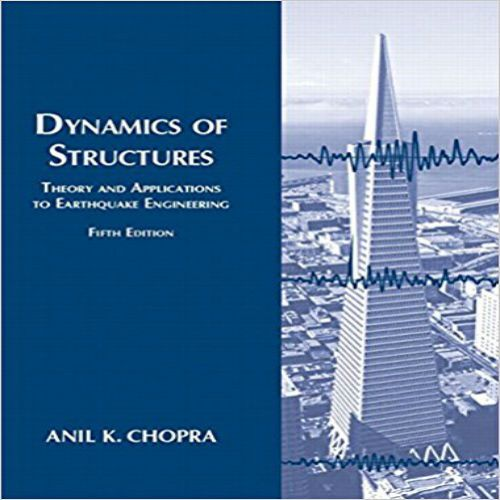 Dynamics Of Structures 5th Edition By Chopra Solution Manual