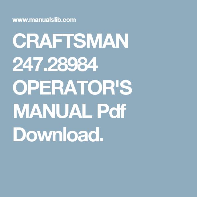 Craftsman 247 28984 Operator S Manual Pdf Download Manual Pdf Download Instruction
