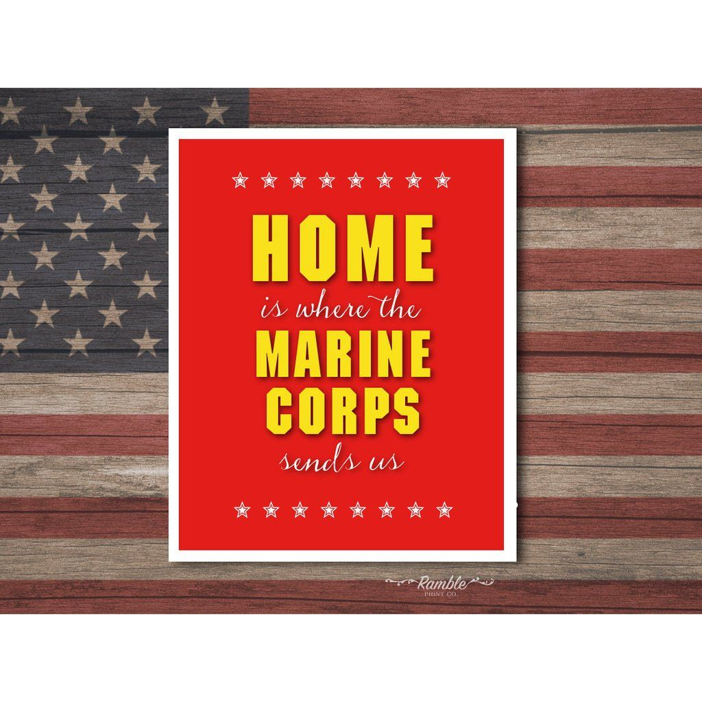Home Is Where The Marine Corps Sends Us art print - HopSkipJumpPaper ...