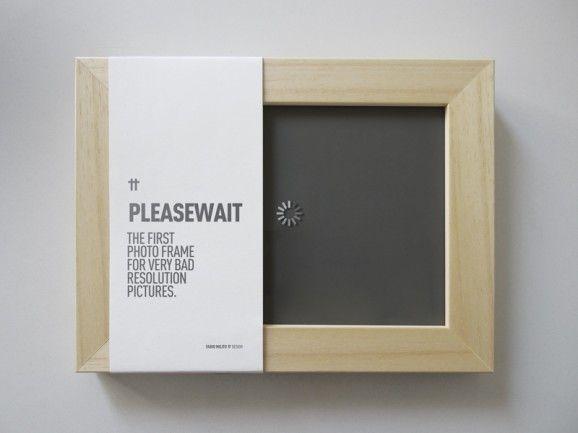 Brilliant! --> Pleasewait® lowres pics frame