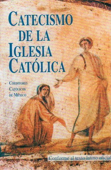 Catecismo De La Iglesia Catolica Conforme Al Texto Latino Oficial Iglesia Catolica Catecismo Catolico