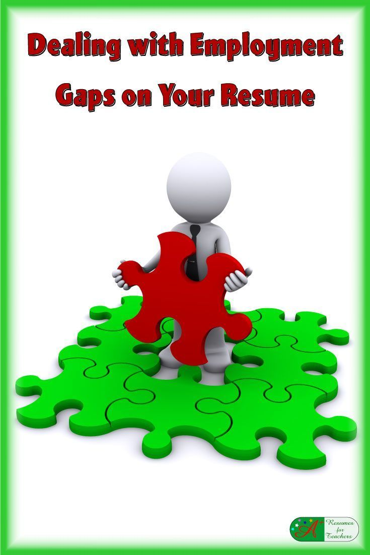 Dealing with employment gaps on your resume teaching
