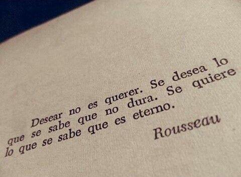 #Rousseau #desear #querer #durar #eterno