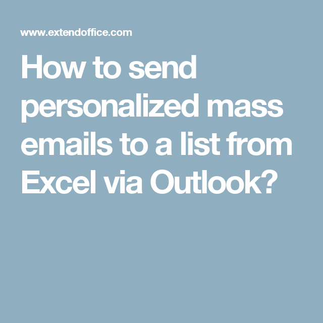 How to send personalized mass emails to a list from Excel
