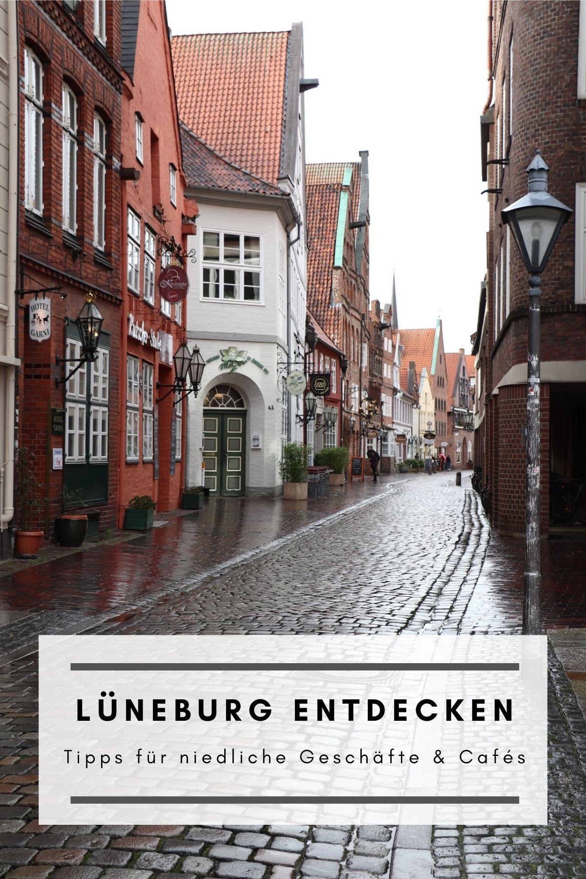 Luneburg Tipps Fur Niedliche Geschafte Cafes Lavendelblog In 2020 Kurzurlaub Deutschland Reisen Urlaubsreisen