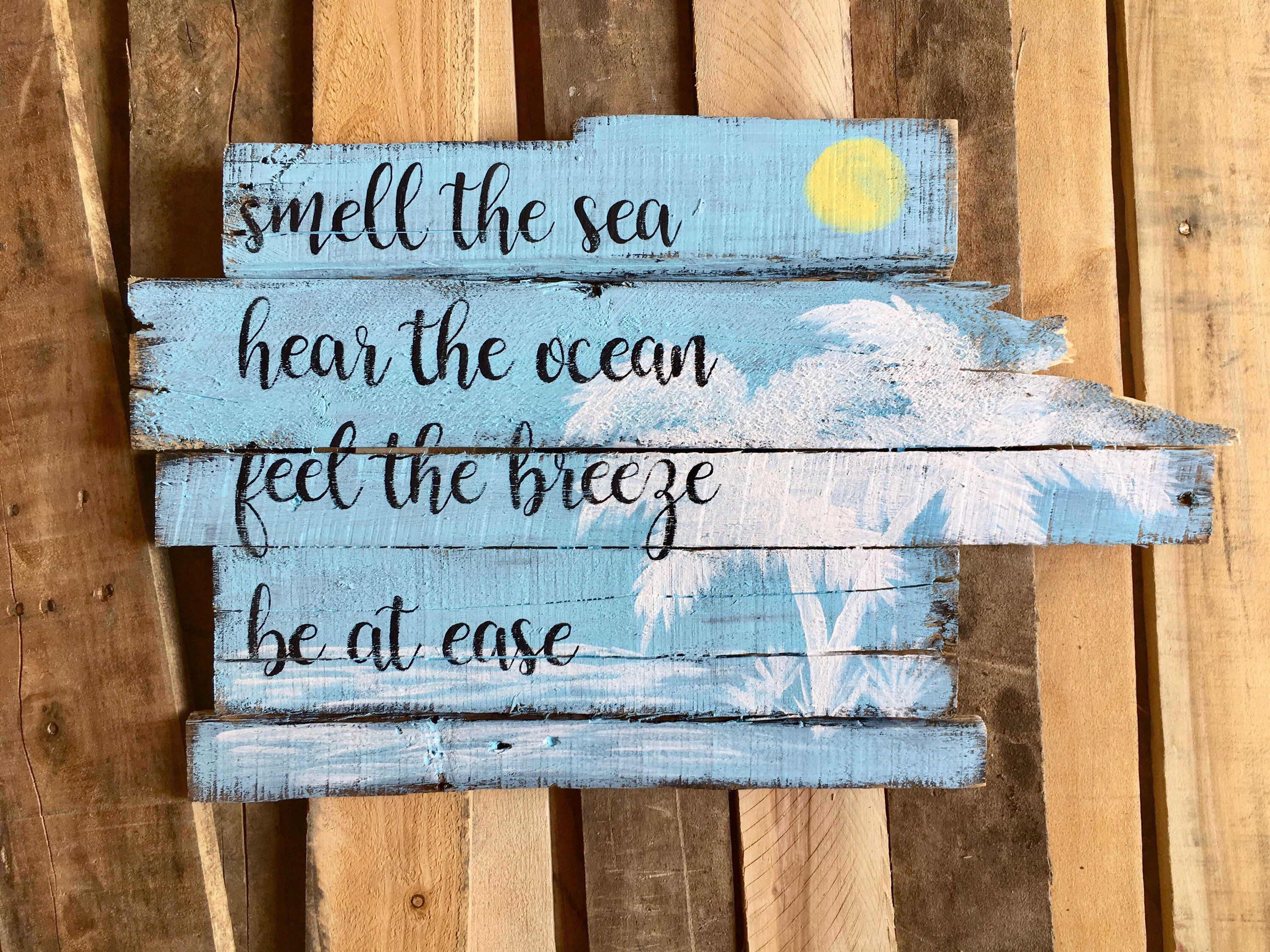 SMELL THE SEA HEAR THE OCEAN FEEL THE BREEZE BE AT EASE pallet sign ...