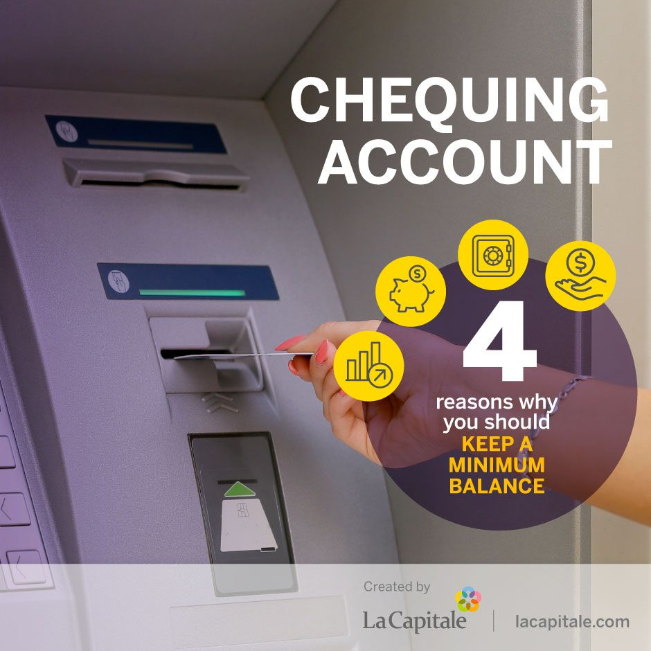 Why You Should Keep a Minimum in Your Chequing Account