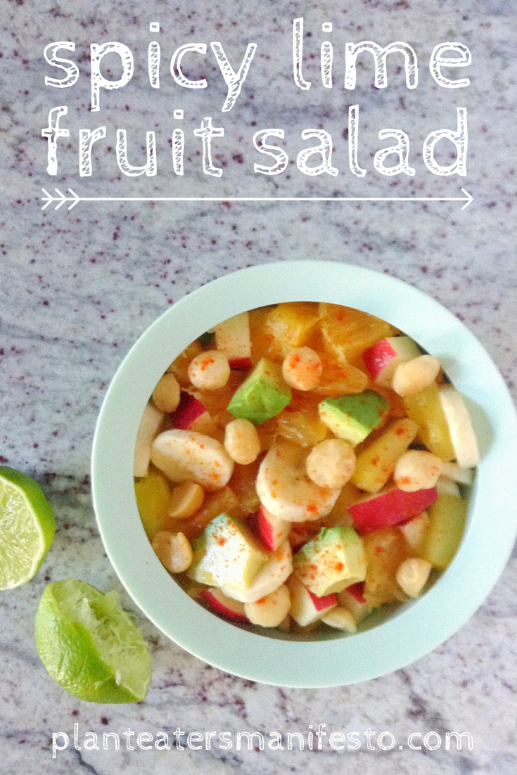 spicy lime fruit salad: fruit, avocado, hazelnuts or cashews, lime juice, cayenne. mix, let sit 30 min., enjoy