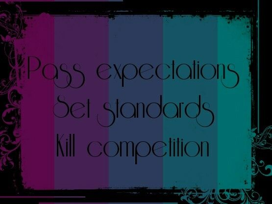 Teal purple gradient, pass expectations, set standards, kill competition