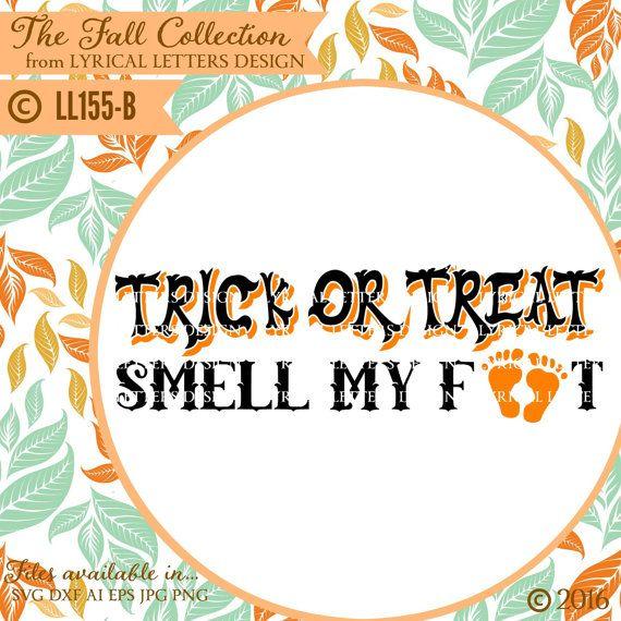 Trick Or Treat Smell My Feet Halloween Design Ll155 B Svg Etsy Lettering Design Halloween Design Design