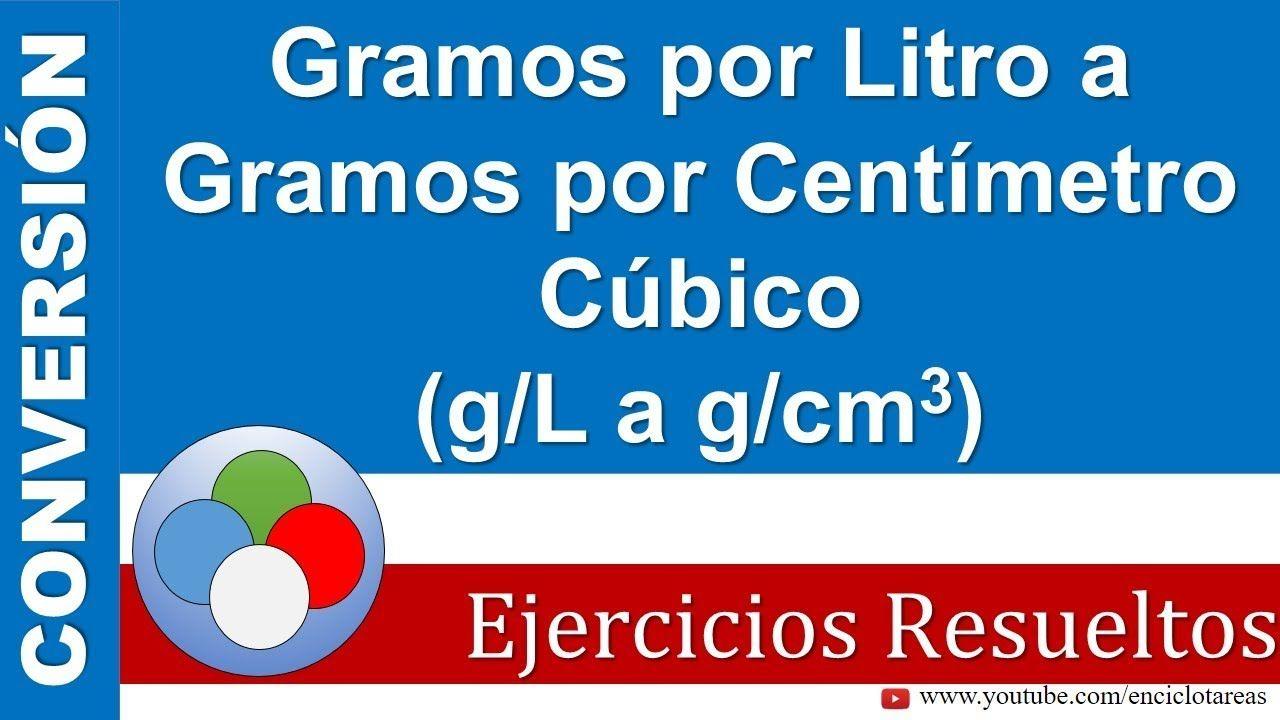 Gramos Por Litro A Gramos Por Centímetro Cúbico G L A G Cm3 Youtube Fisica Formulas Trucos Matematicos Frases Motivadoras