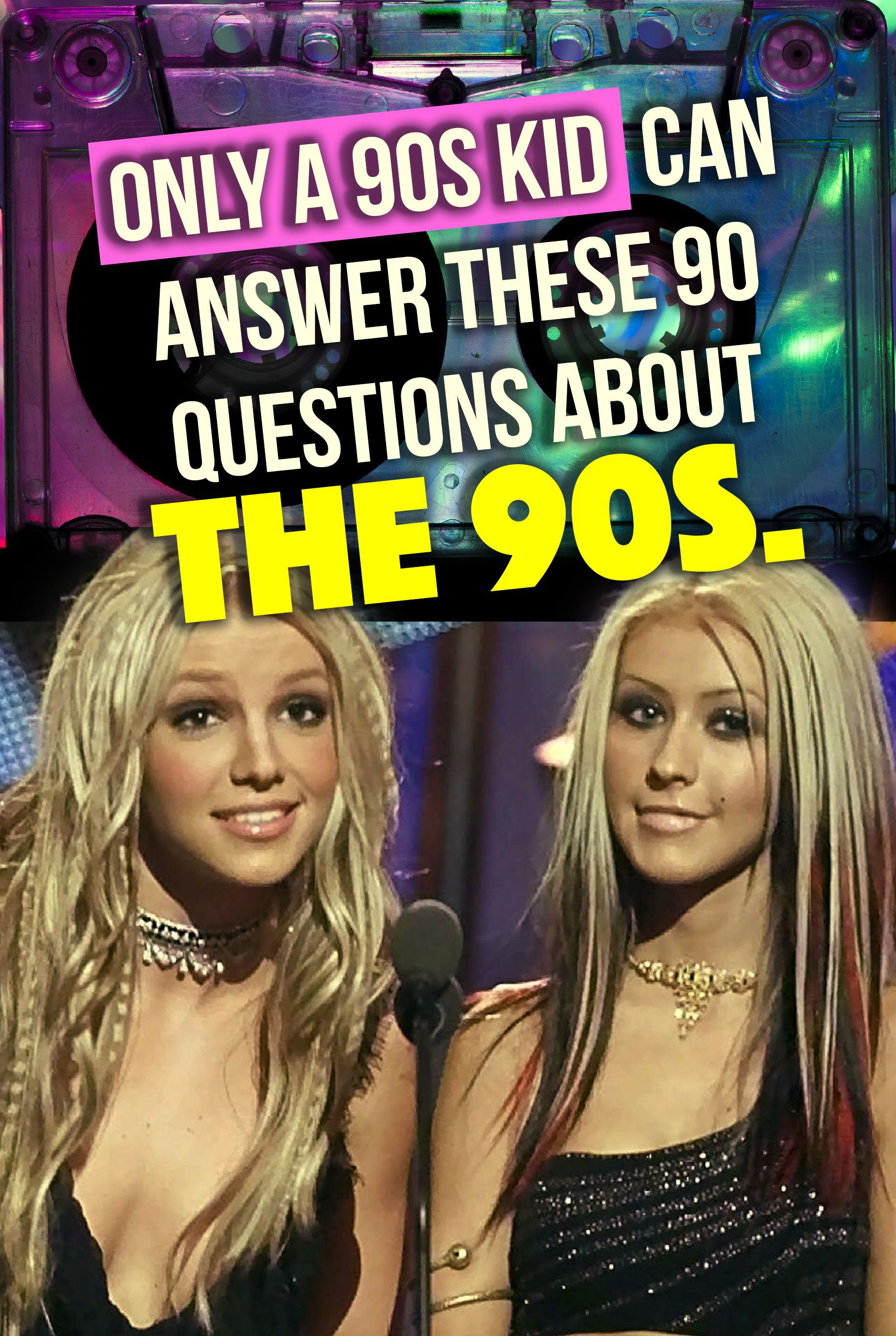 Quiz Only A 90s Kid Can Answer These 90 Questions About The 90s Can You