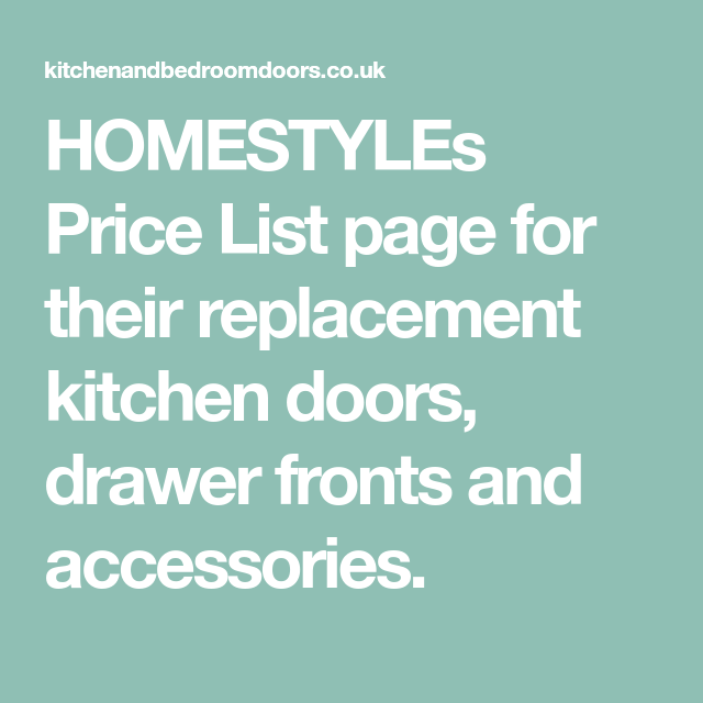 Kitchen Cabinet Replacement Doors And Drawer Fronts: HOMESTYLEs Price List Page For Their Replacement Kitchen