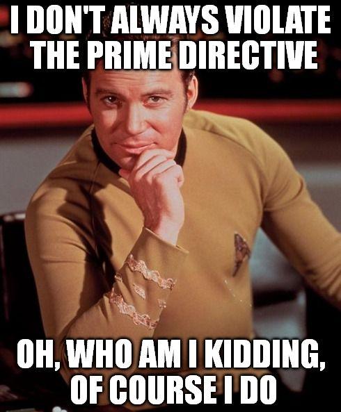 Kirk - Prime Directive - Dos Equis   Star trek funny, Star trek original,  Original memes